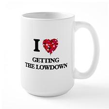 I love Getting The Lowdown Mugs