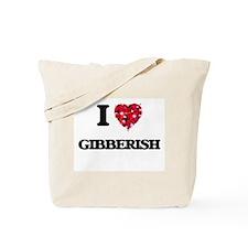 I love Gibberish Tote Bag