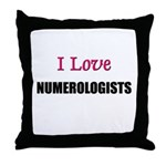 I Love NUMEROLOGISTS Throw Pillow