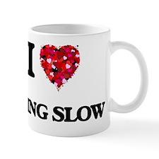 I love Going Slow Mug