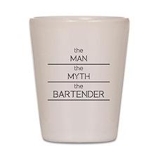 The Man The Myth The Bartender Shot Glass