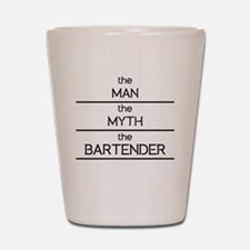 The Man The Myth The Bartender Shot Glass