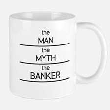The Man The Myth The Banker Mugs