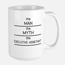 The Man The Myth The Executive Assistant Mugs