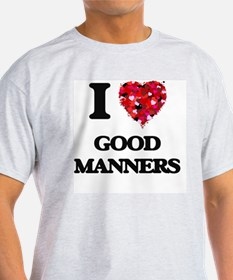 I love Good Manners T-Shirt