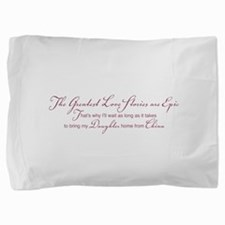 Greatest Love Story.png Pillow Sham
