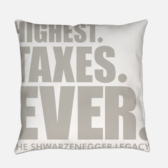 Highest.Taxes.Ever K.png Everyday Pillow