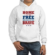 Home of the Free because of the Brave Hoodie