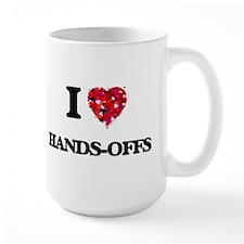 I love Hands-Offs Mugs