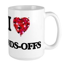 I love Hands-Offs Mugs