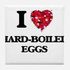 I love Hard-Boiled Eggs Tile Coaster