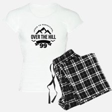 Over The Hill 99th Birthday Pajamas
