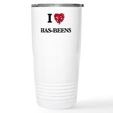 I love Has-Beens Travel Mug