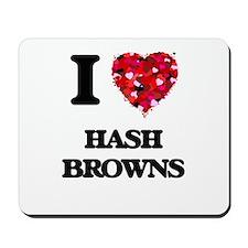 I love Hash Browns Mousepad
