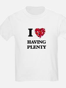 I love Having Plenty T-Shirt