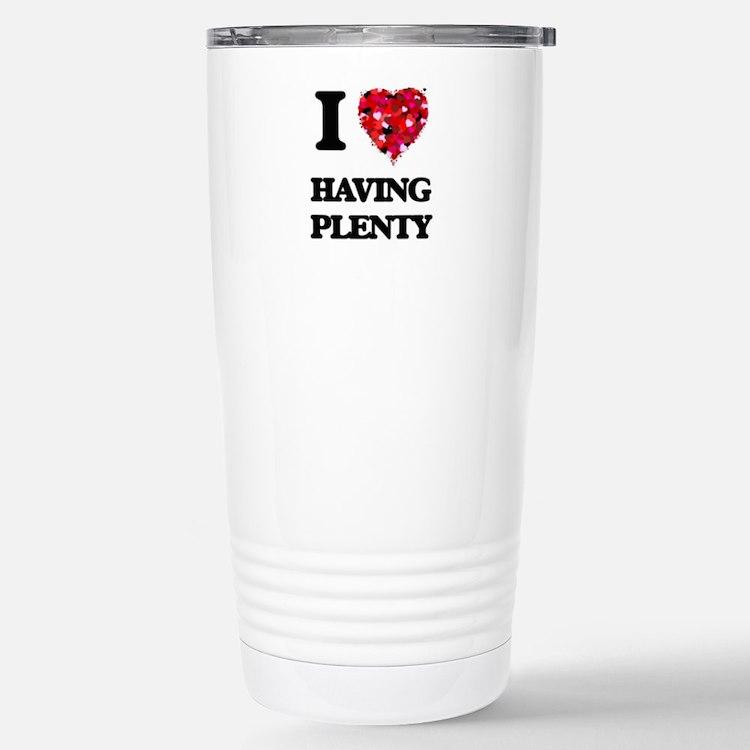 I love Having Plenty Travel Mug
