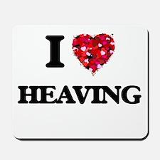 I love Heaving Mousepad