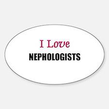 I Love NEPHOLOGISTS Oval Decal