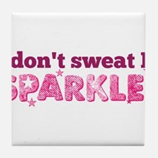 I don't swaet I SPARKLE Tile Coaster