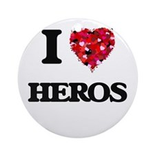 I love Heros Ornament (Round)