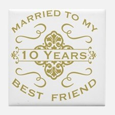 Married My Best Friend 10th Tile Coaster