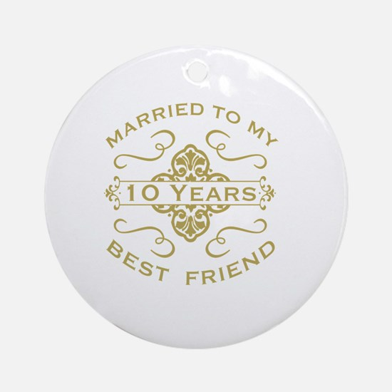 Married My Best Friend 10th Round Ornament
