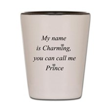Call me Charming Shot Glass