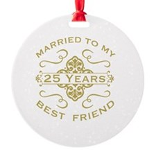 Married My Best Friend 25th Ornament