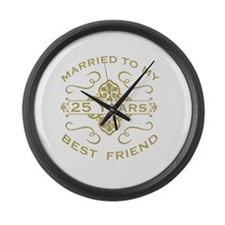 Married My Best Friend 25th Large Wall Clock