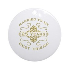 Married My Best Friend 25th Round Ornament