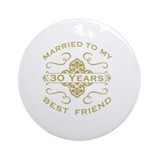 Married My Best Friend 30th Round Ornament