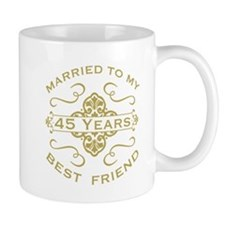 Married My Best Friend 45th Mugs