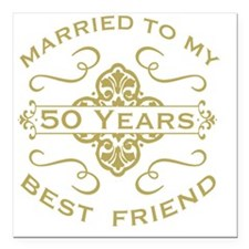 "Married My Best Friend 5 Square Car Magnet 3"" x 3"""