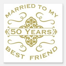 """Married My Best Friend 5 Square Car Magnet 3"""" x 3"""""""