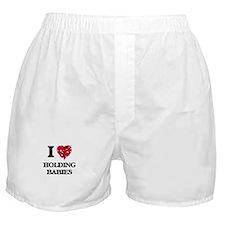 I love Holding Babies Boxer Shorts
