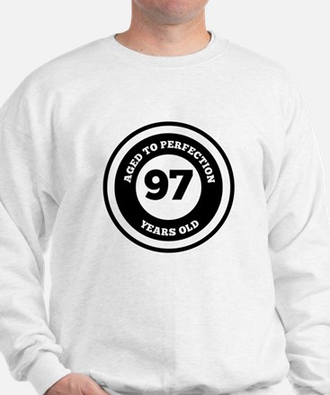 Aged To Perfection 97 Years Old Sweatshirt