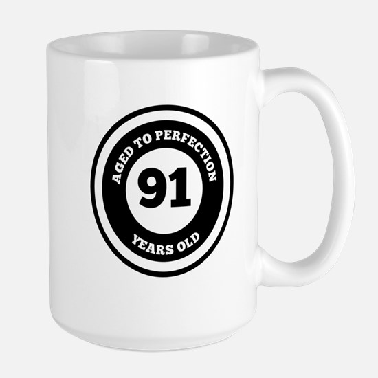 Aged To Perfection 91 Years Old Mugs