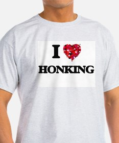 I love Honking T-Shirt