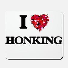 I love Honking Mousepad