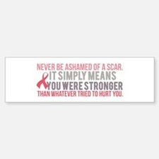 Never be Ashamed of a Scar Bumper Bumper Bumper Sticker