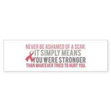 Never be Ashamed of a Scar Bumper Bumper Sticker