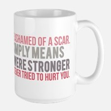 Never be Ashamed of a Scar Mugs
