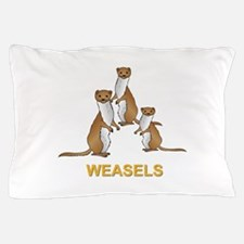 Weasels w Text Pillow Case