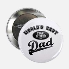 "Coal Miner/Dad 2.25"" Button"