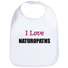 I Love NATUROPATHS Bib