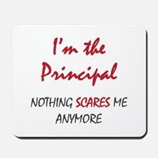Nothing Scares Principal Mousepad