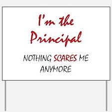 Nothing Scares Principal Yard Sign
