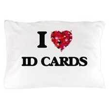 I love Id Cards Pillow Case