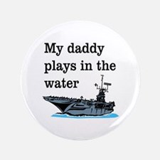 DADDY PLAYS IN THE WATER 1 Button