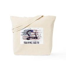 Tread On Me, I Dare You Tote Bag